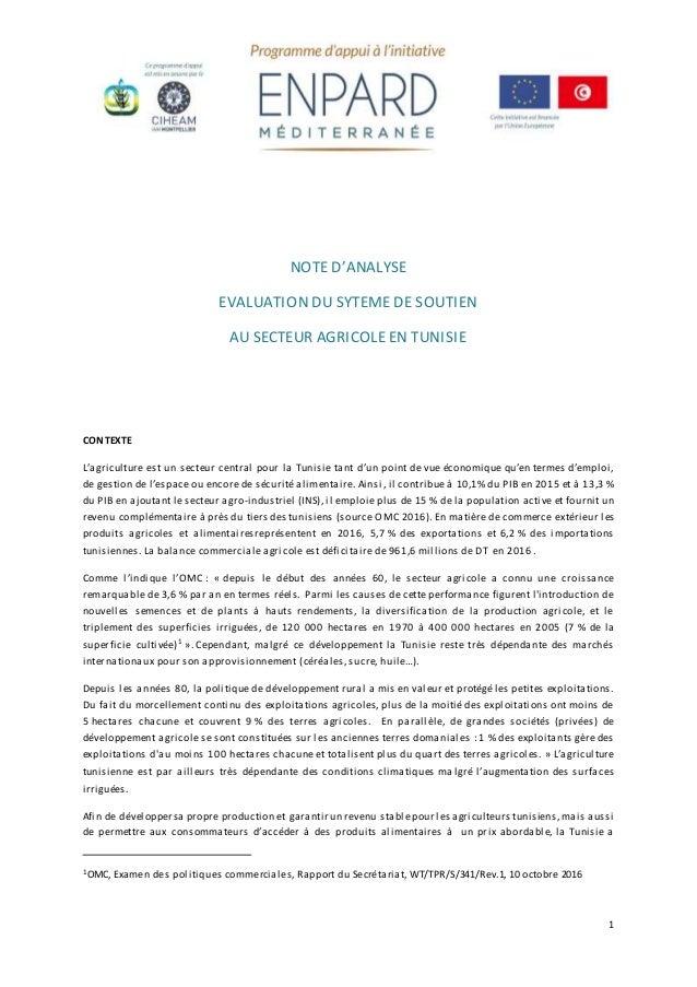 1 NOTE D'ANALYSE EVALUATION DU SYTEME DE SOUTIEN AU SECTEUR AGRICOLE EN TUNISIE CONTEXTE L'agriculture est un secteur cent...