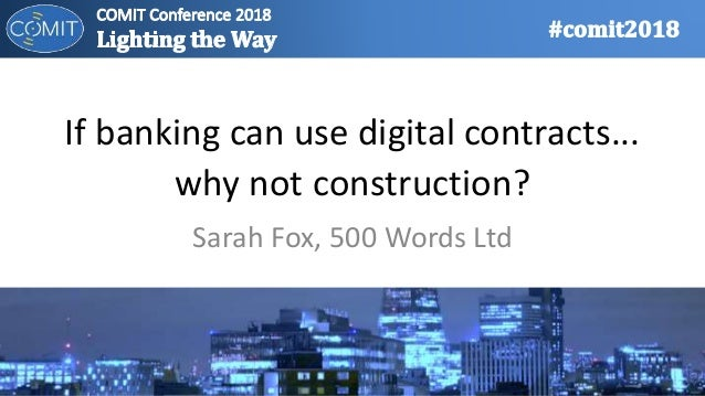 If banking can use digital contracts... why not construction? Sarah Fox, 500 Words Ltd
