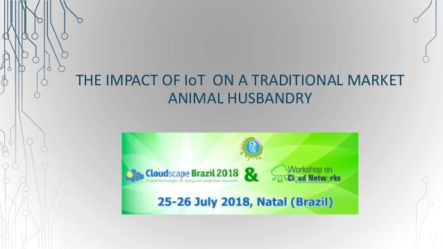 THE IMPACT OF IoT ON A TRADITIONAL MARKET ANIMAL HUSBANDRY