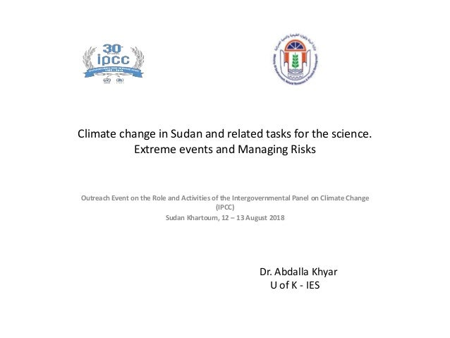 Climate change in Sudan and related tasks for the science. Extreme events and Managing Risks Outreach Event on the Role an...