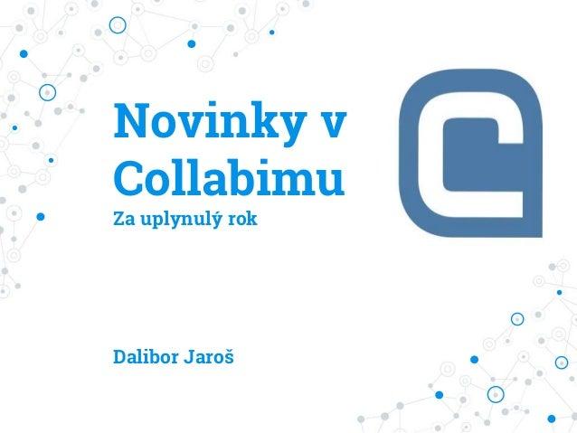 Novinky v Collabimu Za uplynulý rok Dalibor Jaroš