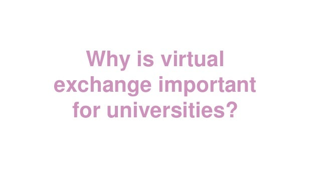 Why is virtual exchange important for universities?