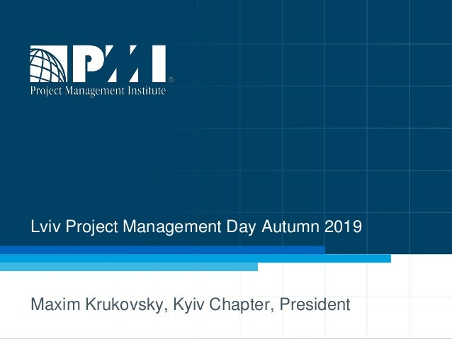 Lviv Project Management Day Autumn 2019 Maxim Krukovsky, Kyiv Chapter, President