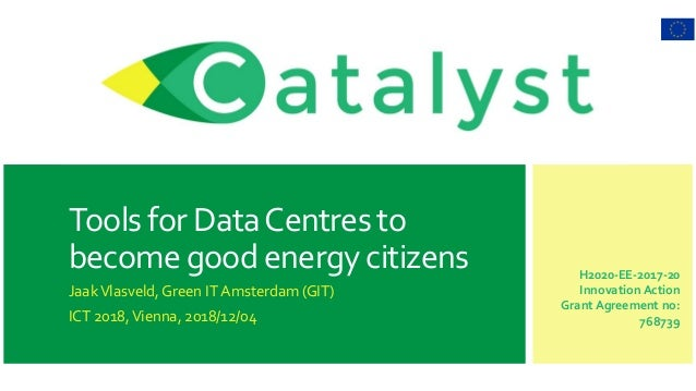 H2020-EE-2017-20 Innovation Action Grant Agreement no: 768739 Tools for DataCentres to become good energy citizens JaakVla...