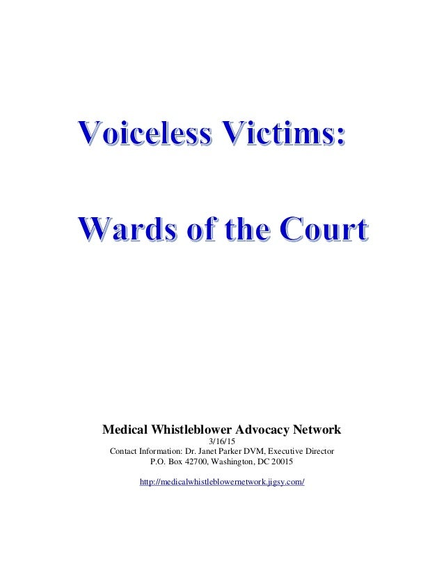 Medical Whistleblower Advocacy Network 3/16/15 Contact Information: Dr. Janet Parker DVM, Executive Director P.O. Box 4270...