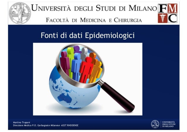 Fonti di dati Epidemiologici Martino Trapani Direzione Medica P.O. Garbagnate Milanese –ASST RHODENSE
