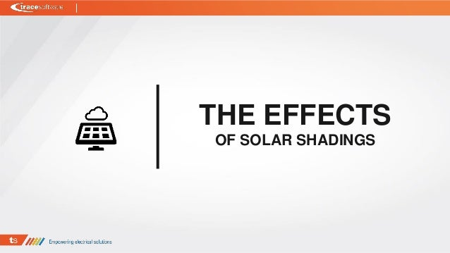 THE EFFECTS OF SOLAR SHADINGS
