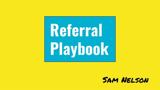 Referral Playbook Sam Nelson