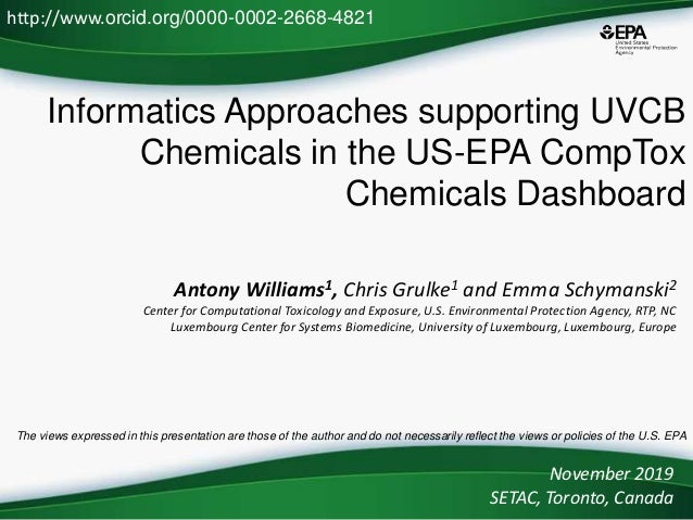 Informatics Approaches supporting UVCB Chemicals in the US-EPA CompTox Chemicals Dashboard Antony Williams1, Chris Grulke1...