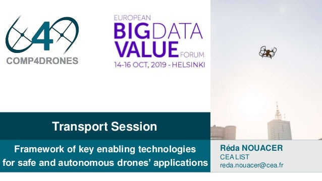 Transport Session Framework of key enabling technologies for safe and autonomous drones' applications Réda NOUACER CEA LIS...