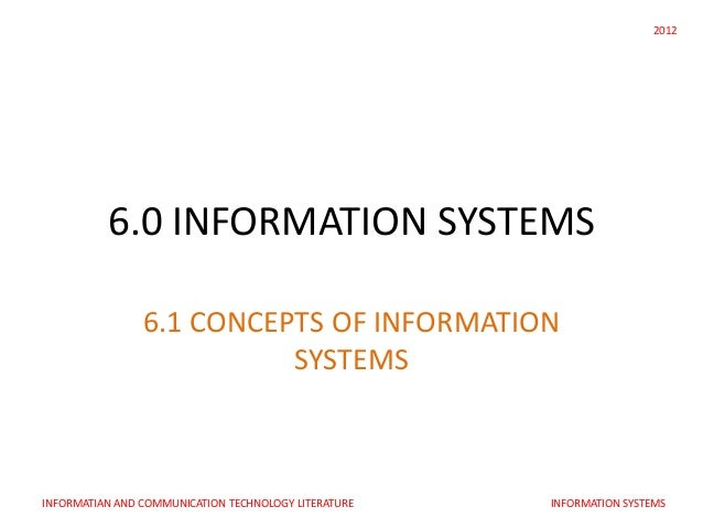 2012          6.0 INFORMATION SYSTEMS                6.1 CONCEPTS OF INFORMATION                          SYSTEMSINFORMATI...