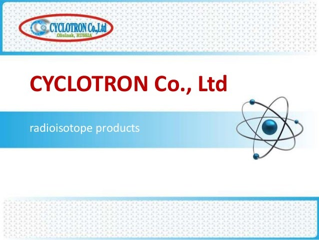 CYCLOTRON Co., Ltd radioisotope products