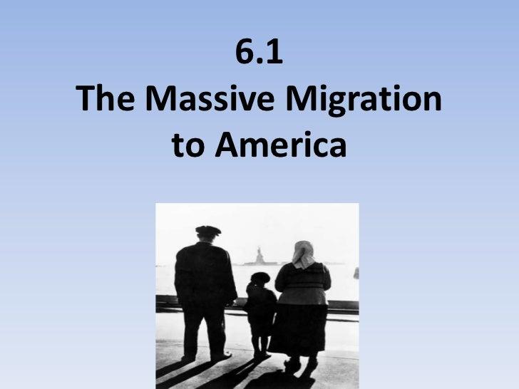 6.1The Massive Migration to America<br />