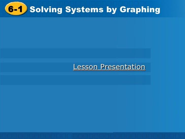 6-1 Solving Systems by Graphing Lesson Presentation