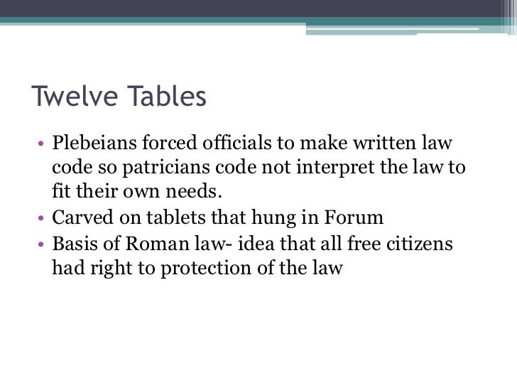 an analysis of the twelve tables code of laws and its effects In tradition, the first source of roman law was the twelve tables, which survives only as citations in later sources the 'theodosian code'.