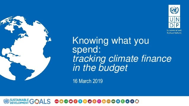 Knowing what you spend: tracking climate finance in the budget 16 March 2019