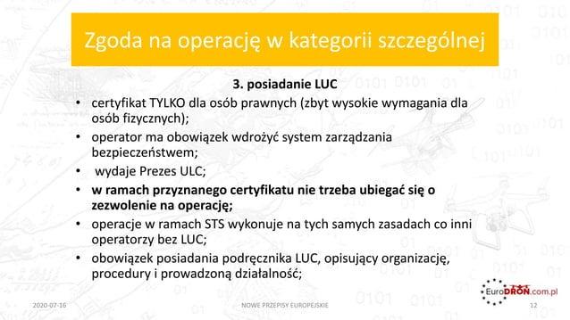 Zgoda na operację w kategorii szczególnej 3. posiadanie LUC • certyfikat TYLKO dla osób prawnych (zbyt wysokie wymagania d...