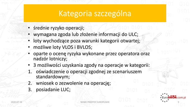 Kategoria szczególna • średnie ryzyko operacji; • wymagana zgoda lub złożenie informacji do ULC; • loty wychodzące poza wa...
