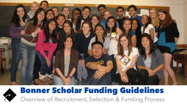 Overview of Recruitment, Selection & Funding Process Bonner Scholar Funding Guidelines
