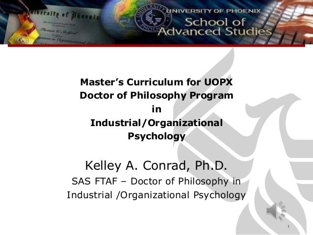 Master's Curriculum for UOPXDoctor of Philosophy PrograminIndustrial/OrganizationalPsychologyKelley A. Conrad, Ph.D.SAS FT...