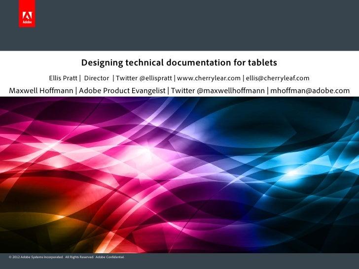 Designing technical documentation for tablets                          Ellis Pratt | Director | Twitter @ellispratt | www....