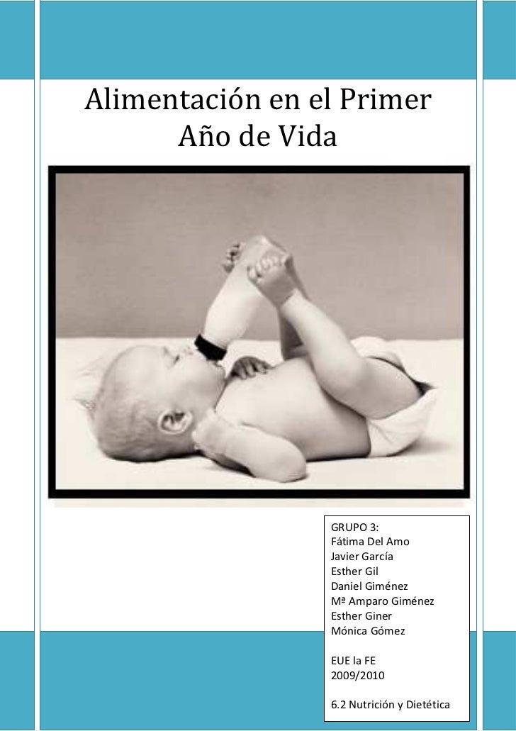 Alimentación en el Primer      Año de Vida                 GRUPO 3:                 Fátima Del Amo                 Javier ...