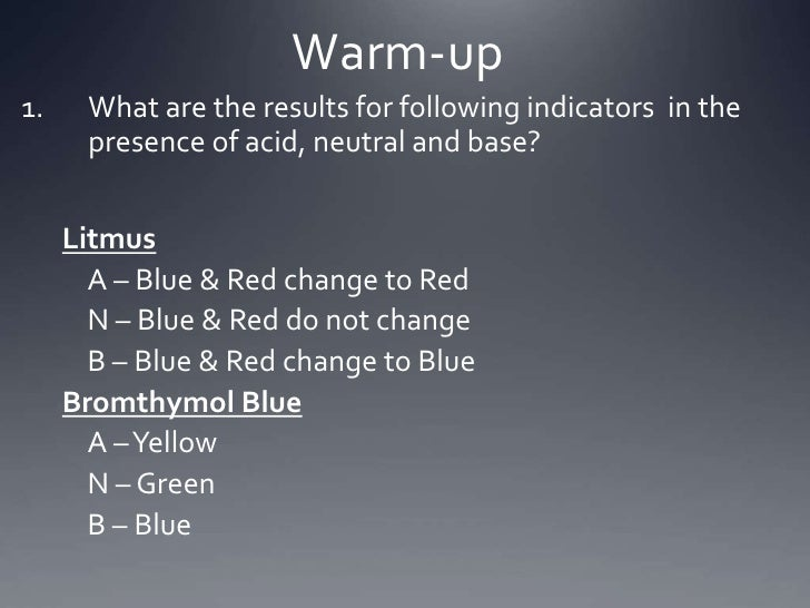 What are the results for following indicators  in the presence of acid, neutral and base?<br />Litmus<br />A – Blue & Red...