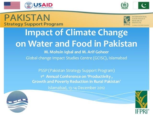Impact of Climate Changeon Water and Food in Pakistan            M. Mohsin Iqbal and M. Arif Goheer  Global change Impact ...