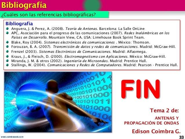 33www.coimbraweb.com Bibliografía Anguera, J. & Perez, A. (2008). Teoría de Antenas. Barcelona: La Salle OnLine APC, Asoci...