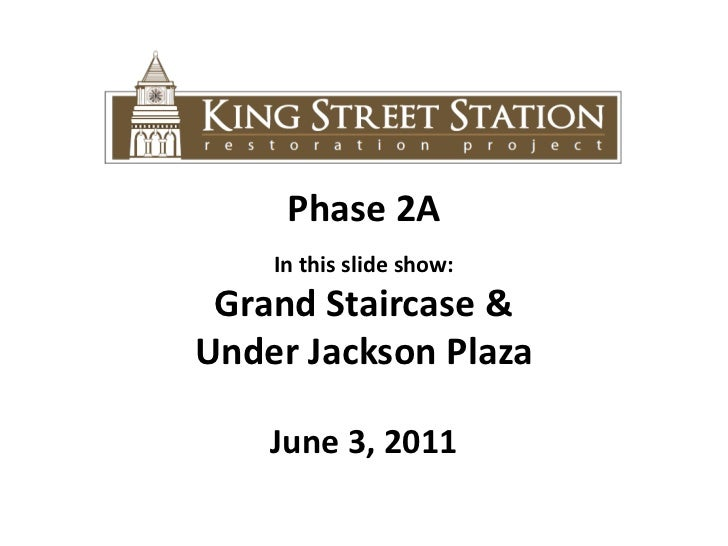 Phase 2A<br />In this slide show: <br />Grand Staircase & <br />Under Jackson Plaza<br />June 3, 2011<br />