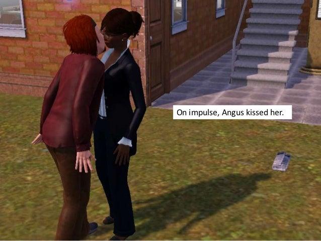 On impulse, Angus kissed her.