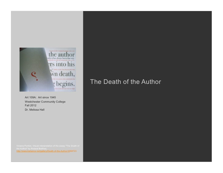 The Death of the Author        Art 109A: Art since 1945        Westchester Community College        Fall 2012        Dr. M...
