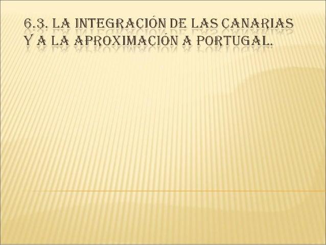  Se inicia en 1402 y finaliza en 1496 Tratado de las Alcaçovas (1479) Debilidad de la población nativa