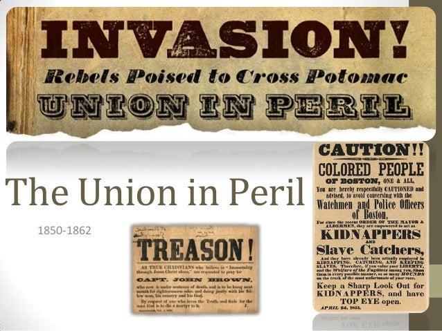 The Union in Peril 1850-1862