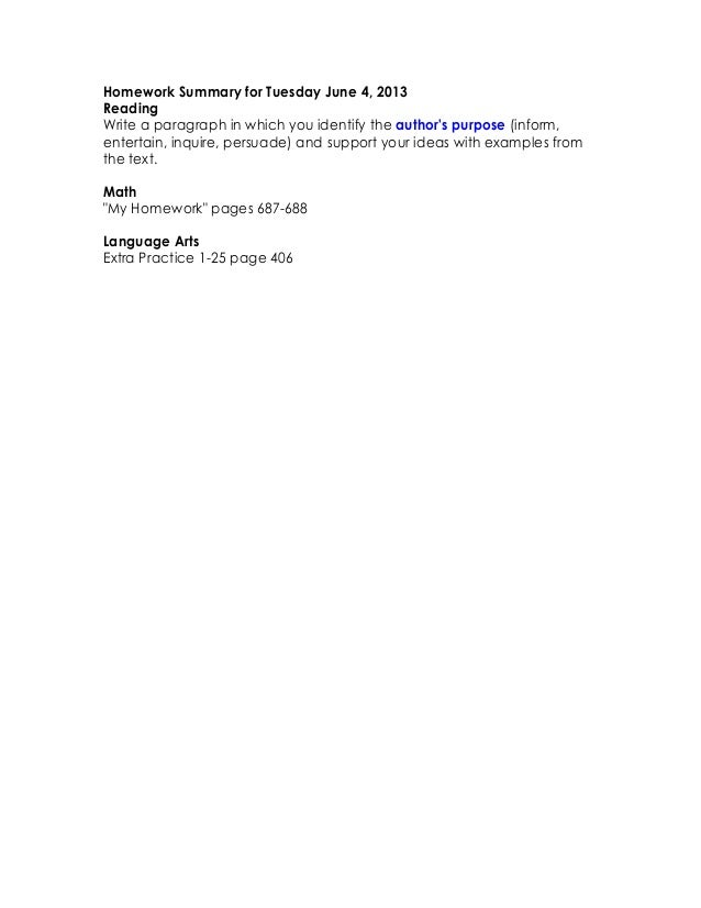 Homework Summary for Tuesday June 4, 2013ReadingWrite a paragraph in which you identify the authors purpose (inform,entert...