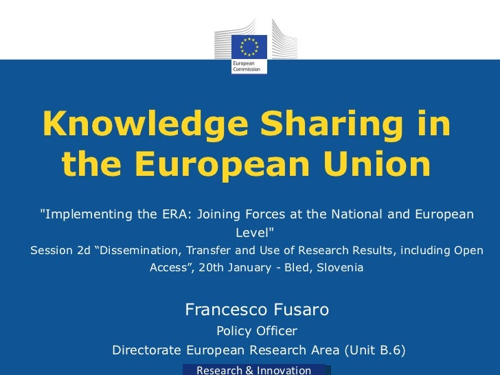 """Knowledge Sharing in the European Union """"Implementing the ERA: Joining Forces at the National and European Level&quot..."""