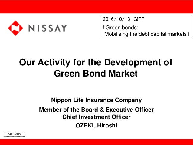Our Activity for the Development of Green Bond Market Nippon Life Insurance Company Member of the Board & Executive Office...