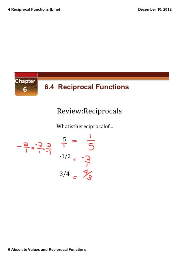 4 Reciprocal Functions (Line)                         December 10, 2012   Chapter         6           6.4  Reciprocal Func...