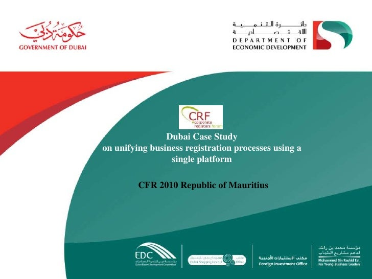 Dubai Case Study<br />on unifying business registration processes using a single platform<br />CFR 2010 Republic of Maurit...