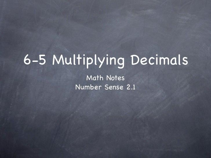 6-5 Multiplying Decimals         Math Notes       Number Sense 2.1