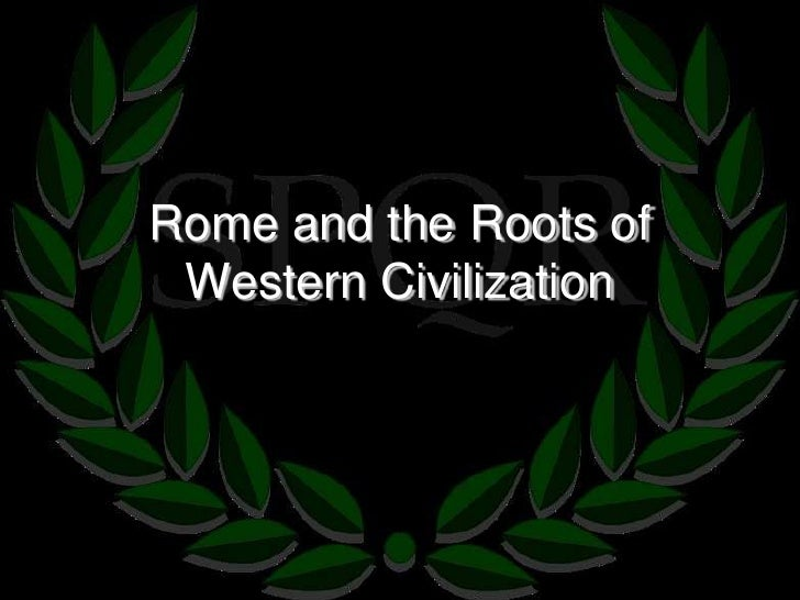 Rome and the Roots of Western Civilization<br />