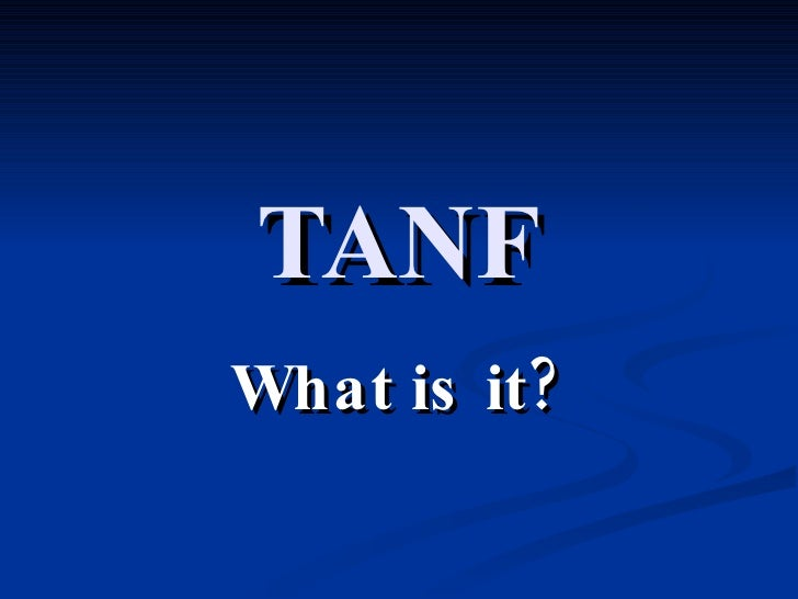 TANF What is it?