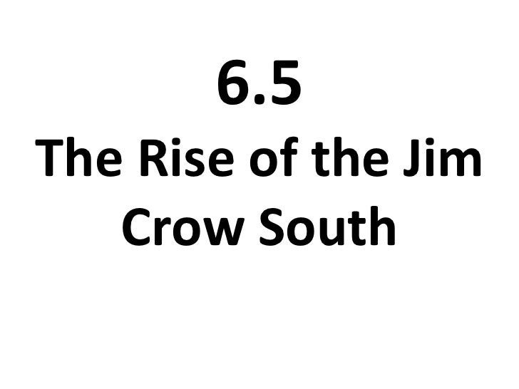 6.5The Rise of the Jim Crow South<br />