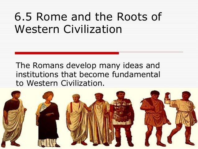 the contributions of the romans and greeks to the western civilization Beginning in the eighth century bc, ancient rome grew from a small town on central italy's tiber river into an empire that at its peak encompassed most of continental europe, britain, much of western asia, northern africa and the mediterranean islands.