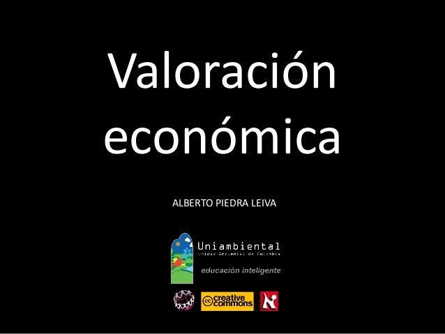 Valoración  económica  ALBERTO PIEDRA LEIVA