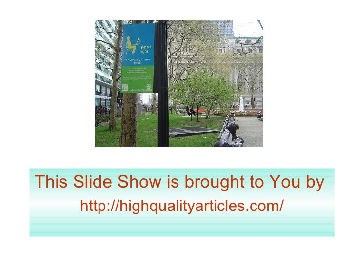 This Slide Show is brought to You by      http://highqualityarticles.com/