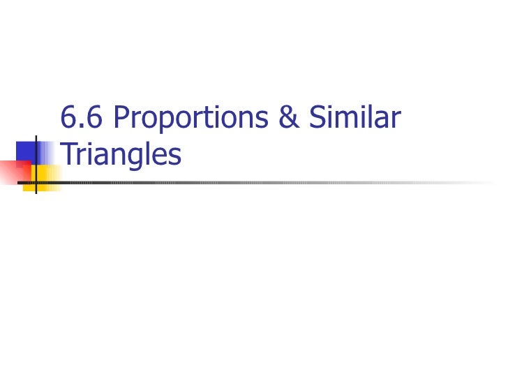 6.6 Proportions & Similar Triangles