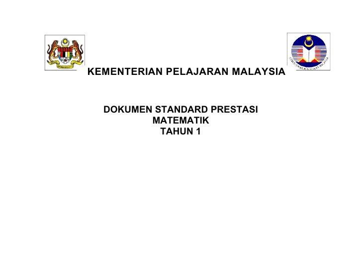 KEMENTERIAN PELAJARAN MALAYSIA  DOKUMEN STANDARD PRESTASI         MATEMATIK           TAHUN 1         STANDARD PRESTASI   ...
