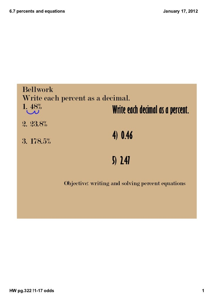 6.7 percents and equations                                       January 17, 2012     Bellwork     Write each percent as a...