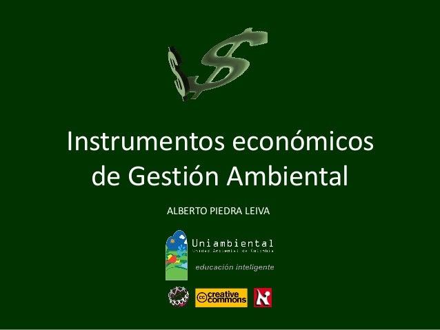 ALBERTO PIEDRA LEIVA  Instrumentos económicos  de Gestión Ambiental